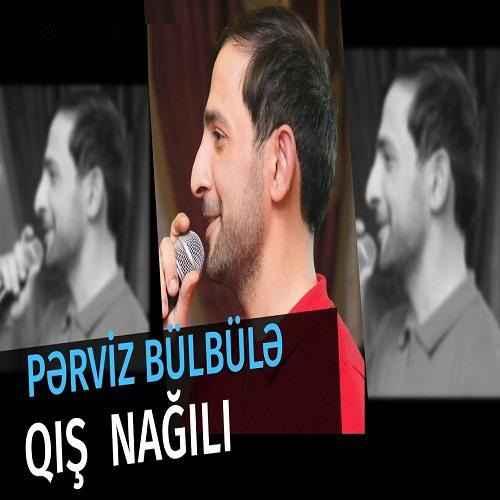 دانلود آهنگ Perviz Bulbule Qis Nagili